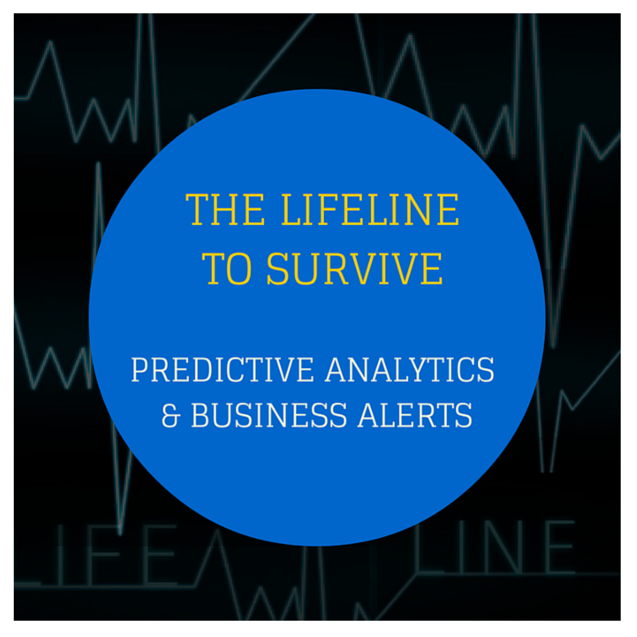 Predictive Analytics & Business Alerts – The Lifeline to Survive in a Changing Business World