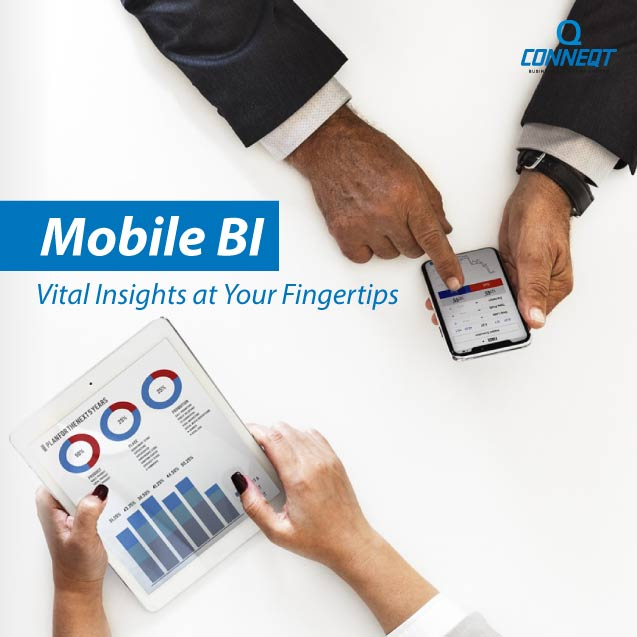https://conneqtcorp.com/us/wp-content/uploads/2019/12/mobile-bi-vital-insights-at-your-fingertips.jpg
