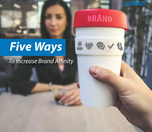 Five Ways to Increase Brand Affinity